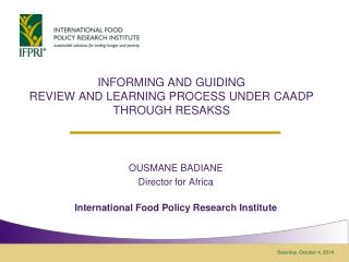 INFORMING AND GUIDING  REVIEW AND LEARNING PROCESS UNDER CAADP THROUGH RESAKSS
