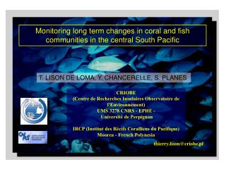 Monitoring long term changes in coral and fish communities in the central South Pacific