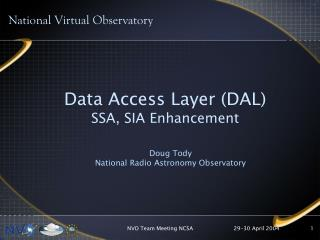 Data Access Layer (DAL) SSA, SIA Enhancement