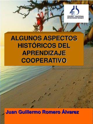 ALGUNOS ASPECTOS HISTÓRICOS DEL APRENDIZAJE COOPERATIVO