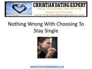 Nothing Wrong With Chosing to Stay Single