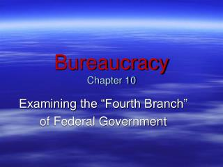 Bureaucracy Chapter 10