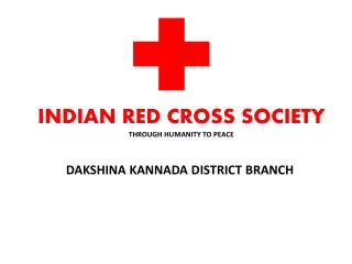 INDIAN RED CROSS SOCIETY THROUGH HUMANITY TO PEACE