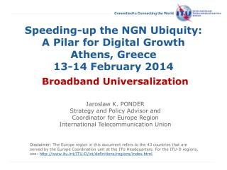Speeding-up the NGN Ubiquity: A Pilar for Digital Growth Athens , Greece 13-14 February  2014