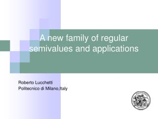 A new family of regular semivalues and applications