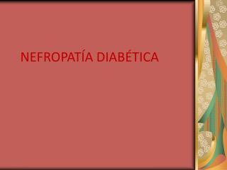 NEFROPAT�A DIAB�TICA