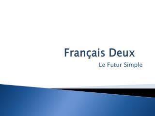 Fran ç ais Deux