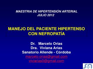 Dr .    Marcelo  Orias Dra .   Viviana  Arias Sanatorio  Allende - Córdoba marcelo.orias@gmail