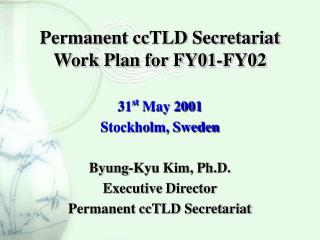 Permanent ccTLD Secretariat Work Plan for FY01-FY02