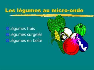 Les légumes au micro-onde