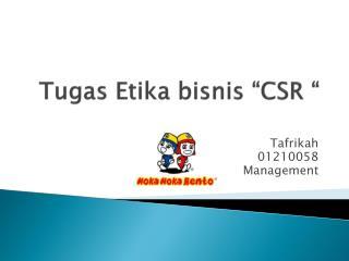"""Tugas Etika bisnis  """"CSR """""""