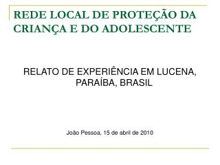 REDE LOCAL DE PROTE��O DA CRIAN�A E DO ADOLESCENTE