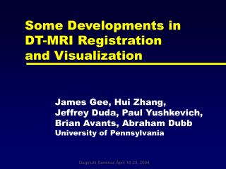 Some Developments in  DT-MRI Registration  and Visualization