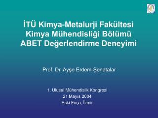 İTÜ Kimya-Metalurji Fakültesi Kimya Mühendisliği Bölümü ABET Değerlendirme Deneyimi