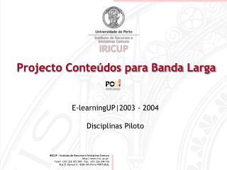 Projecto Conteúdos para Banda Larga