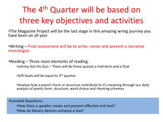 The 4 th  Quarter will be based on three key objectives and activities
