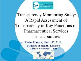 Rasha Hamra, PharmD, MPH Ministry of Health, Lebanon Antalya, November 17, 2011
