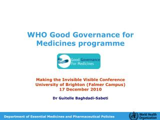 WHO Good Governance for Medicines programme Making the Invisible Visible Conference