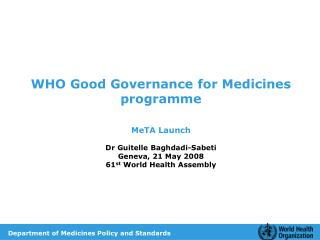 WHO Good Governance for Medicines programme MeTA Launch Dr Guitelle Baghdadi-Sabeti
