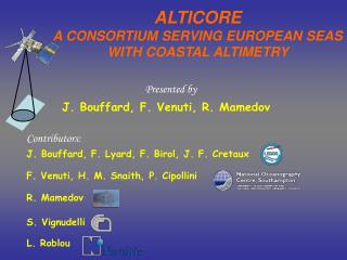 ALTICORE A CONSORTIUM SERVING EUROPEAN SEAS  WITH COASTAL ALTIMETRY