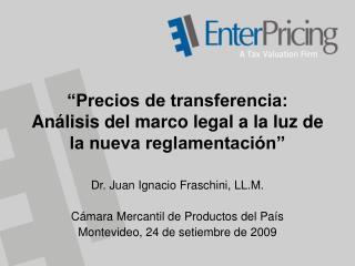 """""""Precios de transferencia:  Análisis del marco legal a la luz de la nueva reglamentación"""""""