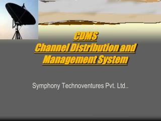 CDMS  Channel Distribution and Management System