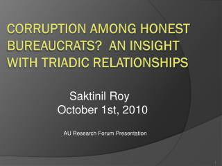 CORRUPTION AMONG HONEST BUREAUCRATS?  An Insight with Triadic Relationships