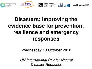 Disasters: Improving the evidence base for prevention, resilience and emergency responses