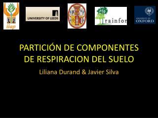 PARTICIÓN DE COMPONENTES DE RESPIRACION DEL SUELO