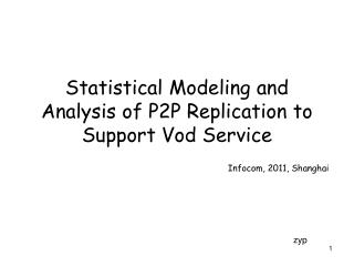 Statistical Modeling and Analysis of P2P Replication to Support Vod Service