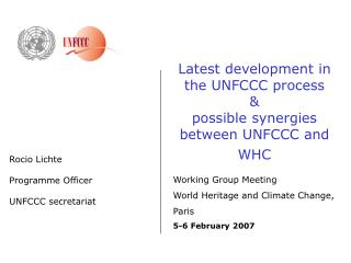 Latest development in the UNFCCC process    possible synergies between UNFCCC and WHC