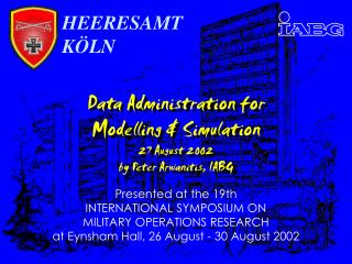 Data Administration for Modelling & Simulation 27 August 2002  by Peter Arwanitis, IABG