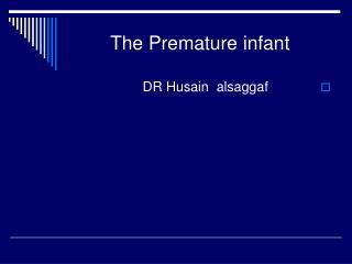 The Premature infant