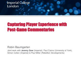 Capturing Player Experience with Post-Game Commentaries