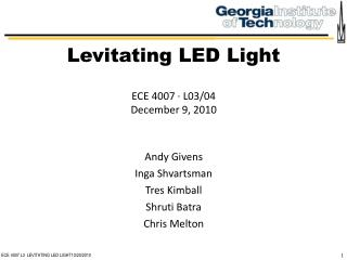 ECE 4007 L3  LEVITATING LED LIGHT10/20/2010