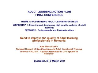 Need to improve the quality of adult learning professionals in Romania Ana Elena Costin