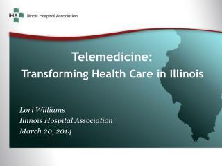 Telemedicine:  Transforming Health Care in Illinois