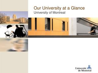 Our University at a Glance University of Montreal