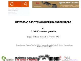 HISTÓRIAS DAS TECNOLOGIAS DA INFORMAÇÃO VI O INESC: a nova geração