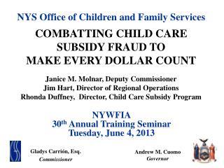 NYWFIA 30 th  Annual Training Seminar Tuesday,  June 4,  2013