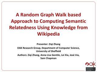 Presenter: Ziqi Zhang OAK Research Group, Department of Computer Science, University of Sheffield