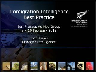 Immigration Intelligence Best Practice   Bali Process Ad Hoc Group 8 – 10 February 2012