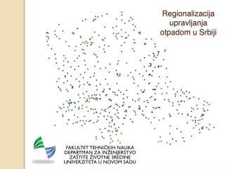 Regionalizacija upravljanja otpadom  u  Srbiji