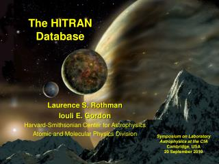 Laurence S. Rothman Iouli  E. Gordon Harvard-Smithsonian Center for Astrophysics