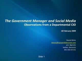 The Government Manager and Social Media Observations from a Departmental CIO 18 February 2009