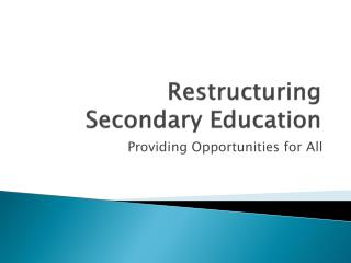 Restructuring Secondary Education