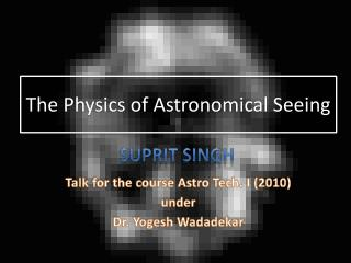 The Physics of Astronomical Seeing