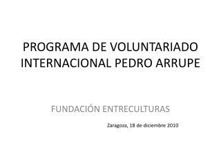 PROGRAMA DE VOLUNTARIADO INTERNACIONAL PEDRO ARRUPE