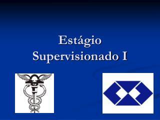 Estágio Supervisionado I