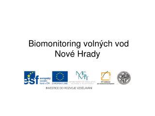 Biomonitoring volných vod Nové Hrady